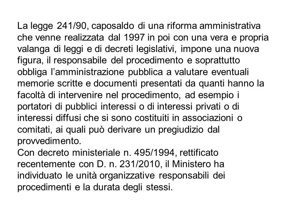 La legge 241/90, caposaldo di una riforma amministrativa che venne realizzata dal 1997 in poi con una vera e propria valanga di leggi e di decreti leg
