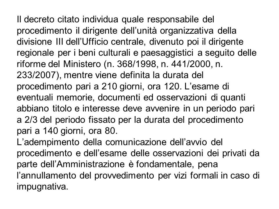 Il decreto citato individua quale responsabile del procedimento il dirigente dellunità organizzativa della divisione III dellUfficio centrale, divenut