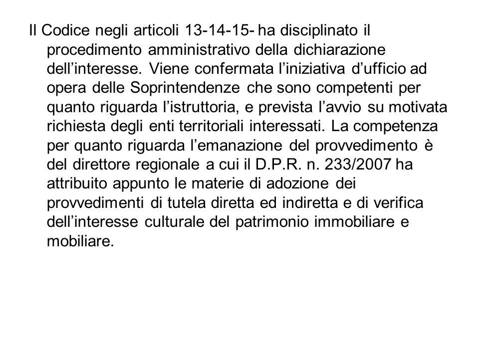 Il Codice negli articoli 13-14-15- ha disciplinato il procedimento amministrativo della dichiarazione dellinteresse. Viene confermata liniziativa duff