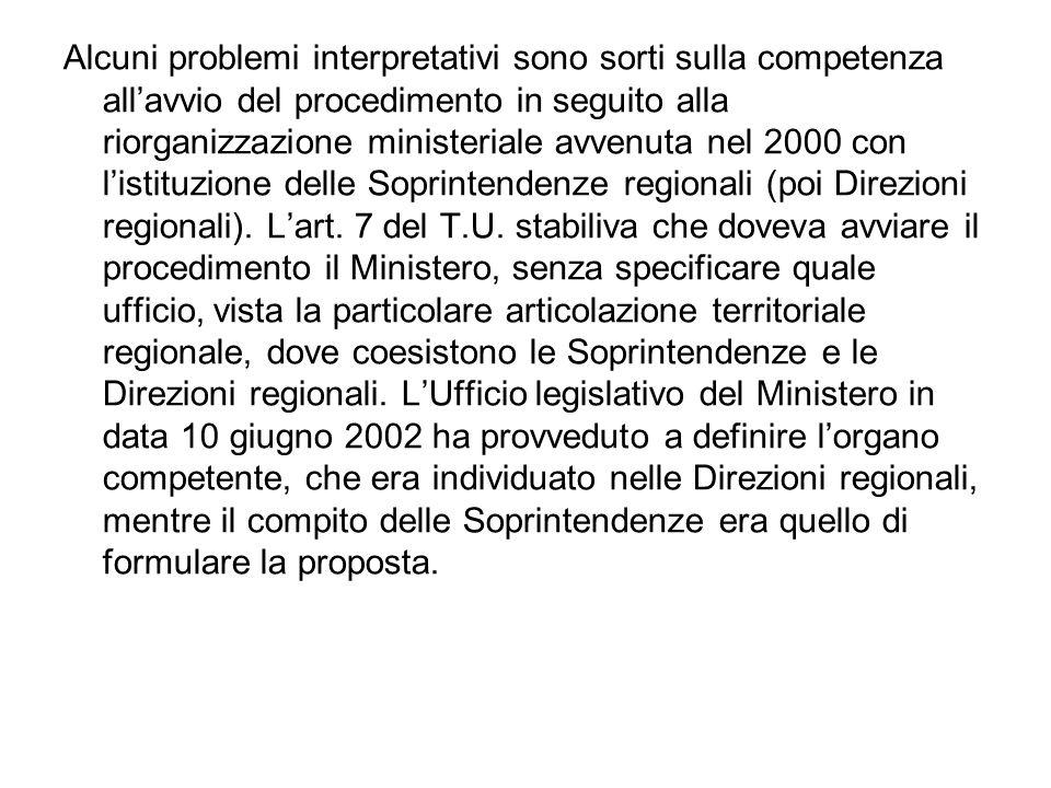 Alcuni problemi interpretativi sono sorti sulla competenza allavvio del procedimento in seguito alla riorganizzazione ministeriale avvenuta nel 2000 c