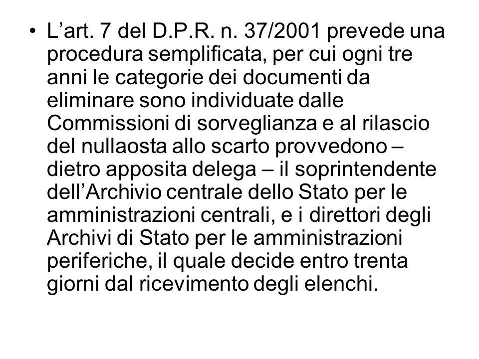 Lart. 7 del D.P.R. n. 37/2001 prevede una procedura semplificata, per cui ogni tre anni le categorie dei documenti da eliminare sono individuate dalle