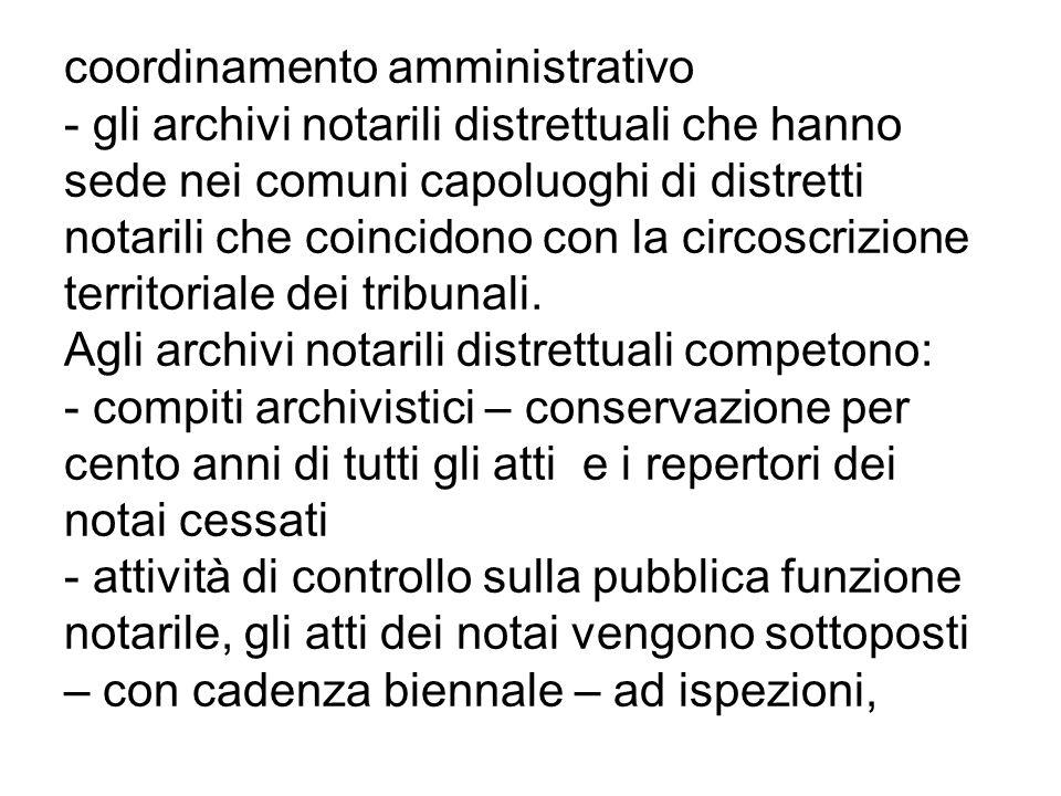 coordinamento amministrativo - gli archivi notarili distrettuali che hanno sede nei comuni capoluoghi di distretti notarili che coincidono con la circ
