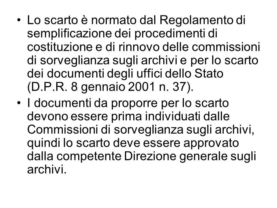 Lo scarto è normato dal Regolamento di semplificazione dei procedimenti di costituzione e di rinnovo delle commissioni di sorveglianza sugli archivi e