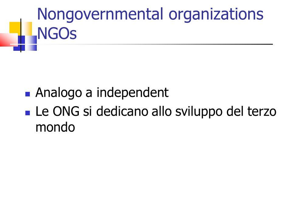 Nongovernmental organizations NGOs Analogo a independent Le ONG si dedicano allo sviluppo del terzo mondo