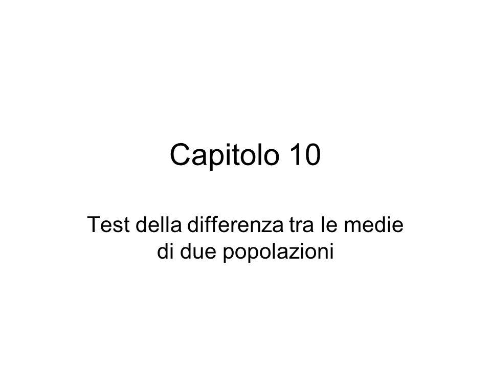 Capitolo 10 Test della differenza tra le medie di due popolazioni