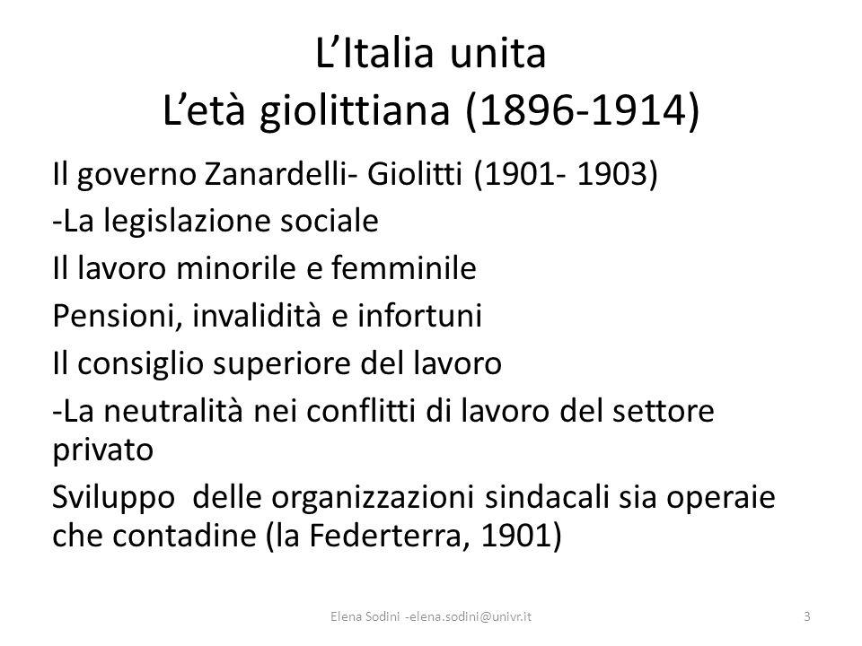LItalia unita Letà giolittiana (1896-1914) Il governo Zanardelli- Giolitti (1901- 1903) -La legislazione sociale Il lavoro minorile e femminile Pensio
