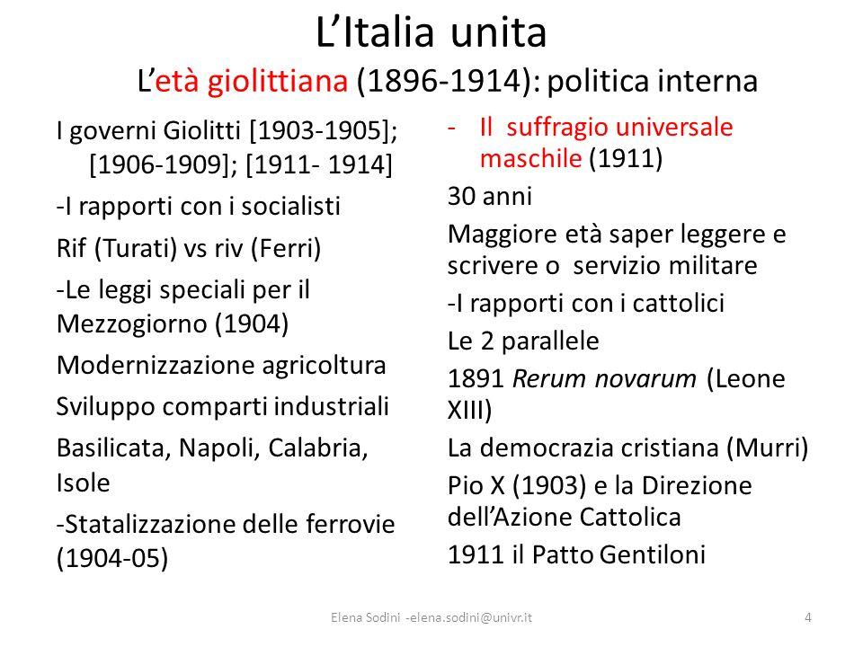 LItalia unita Letà giolittiana (1896-1914): politica interna I governi Giolitti [1903-1905]; [1906-1909]; [1911- 1914] -I rapporti con i socialisti Ri