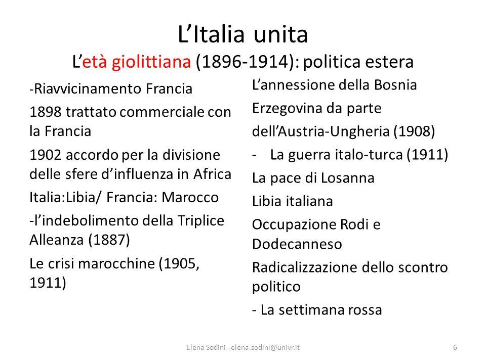 LItalia unita Letà giolittiana (1896-1914): politica estera - Riavvicinamento Francia 1898 trattato commerciale con la Francia 1902 accordo per la div