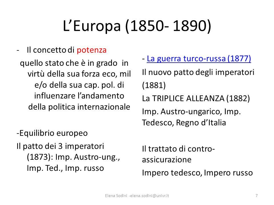 LEuropa (1850- 1890) -Il concetto di potenza quello stato che è in grado in virtù della sua forza eco, mil e/o della sua cap. pol. di influenzare land
