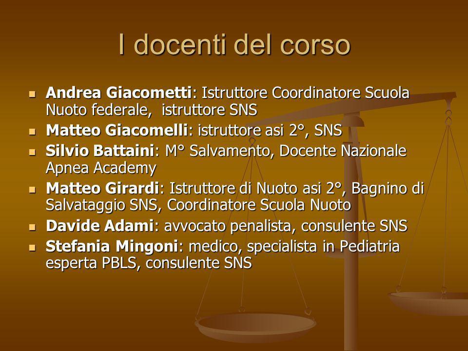 I docenti del corso Andrea Giacometti: Istruttore Coordinatore Scuola Nuoto federale, istruttore SNS Andrea Giacometti: Istruttore Coordinatore Scuola