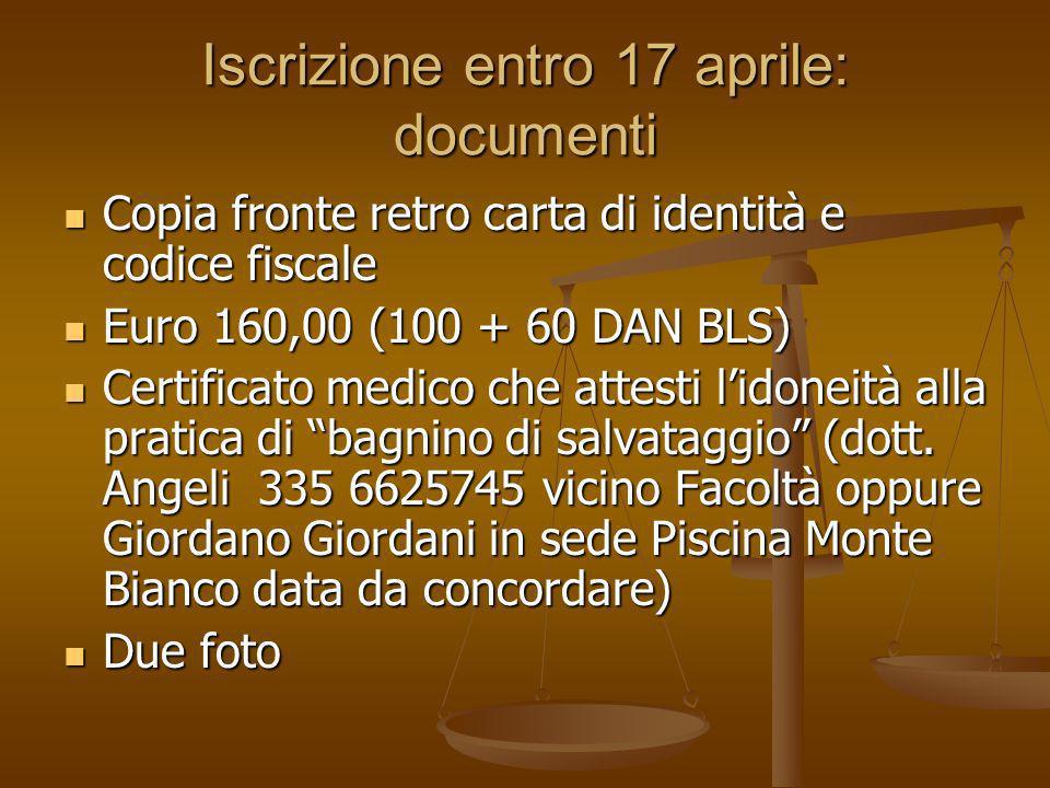 Iscrizione entro 17 aprile: documenti Copia fronte retro carta di identità e codice fiscale Copia fronte retro carta di identità e codice fiscale Euro