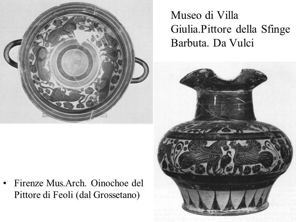 Museo di Villa Giulia.Pittore della Sfinge Barbuta. Da Vulci Firenze Mus.Arch. Oinochoe del Pittore di Feoli (dal Grossetano)