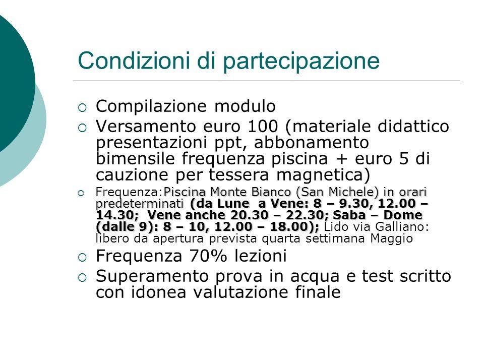Condizioni di partecipazione Compilazione modulo Versamento euro 100 (materiale didattico presentazioni ppt, abbonamento bimensile frequenza piscina +
