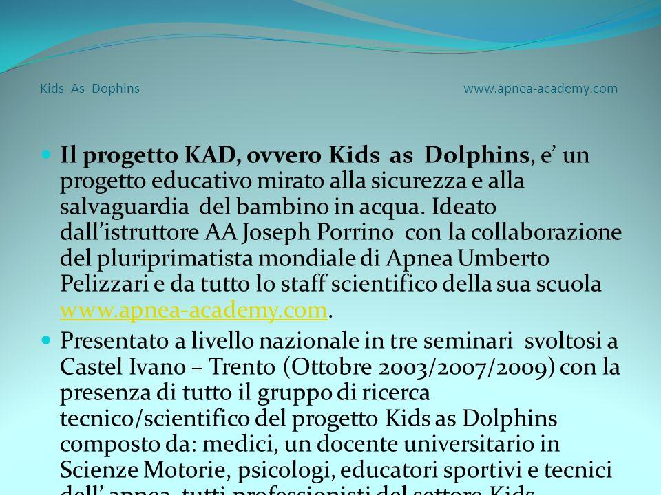 Kids As Dolphins www.apnea-academy.com Il progetto è rivolto a tutti i bambini in età scolare con un minimo di capacità natatorie.