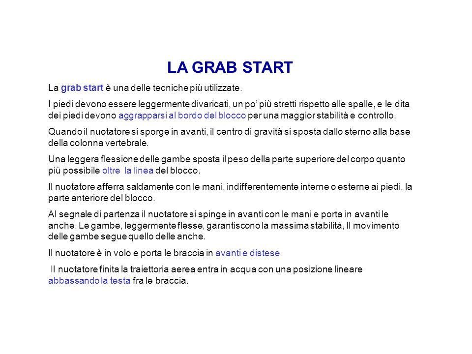 LA GRAB START La grab start è una delle tecniche più utilizzate.