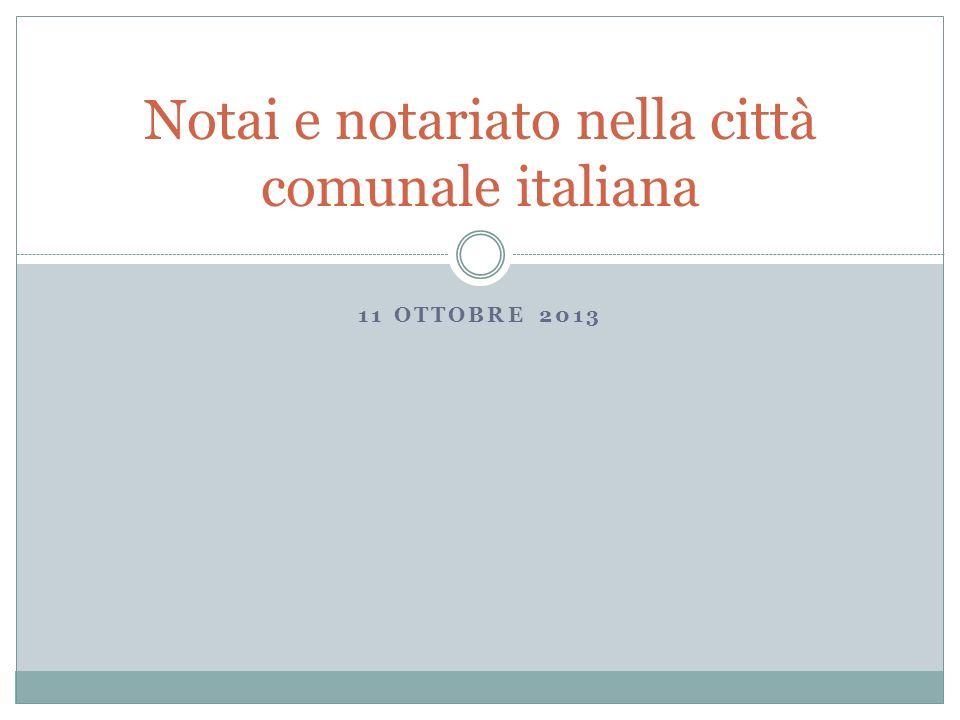 11 OTTOBRE 2013 Notai e notariato nella città comunale italiana