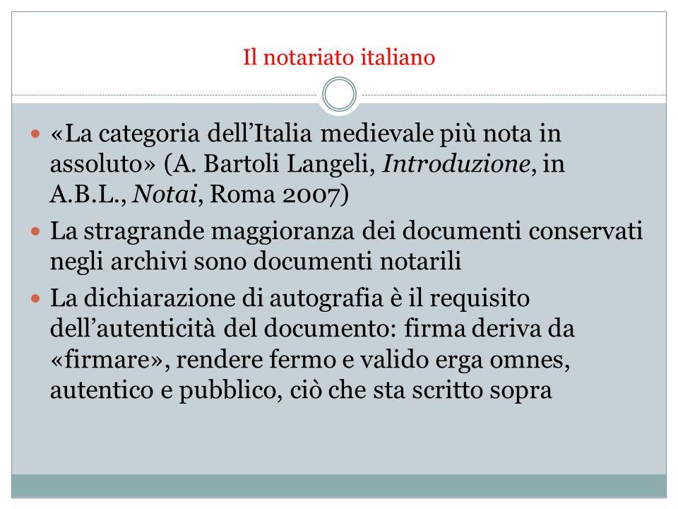 Il notariato italiano «La categoria dellItalia medievale più nota in assoluto» (A.