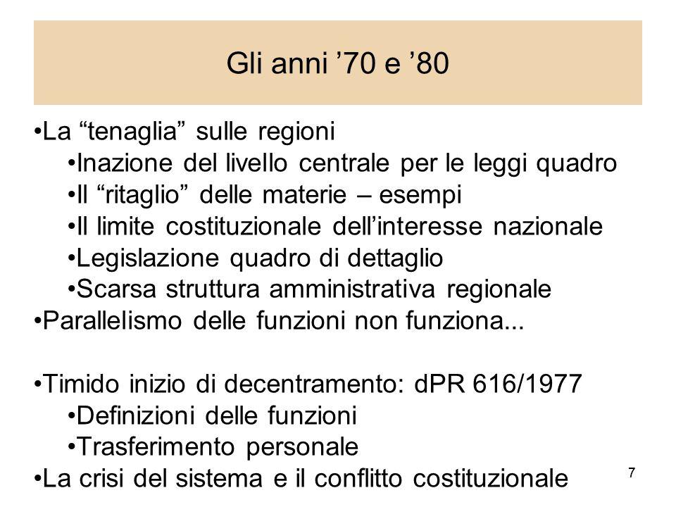 8 Gli anni 90 e 2000 Le commissioni parlamentari per le riforme Leggi Bassanini (1997-98) – e la Corte cost.