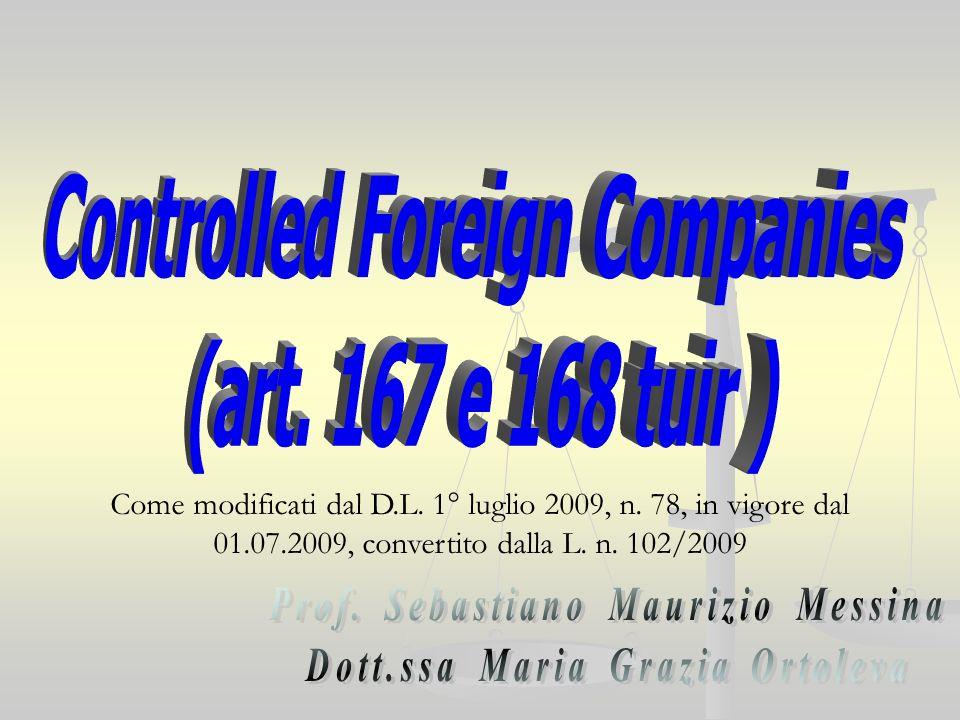 Come modificati dal D.L. 1° luglio 2009, n. 78, in vigore dal 01.07.2009, convertito dalla L.