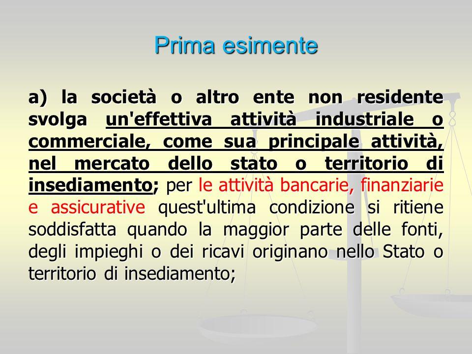 Prima esimente a) la società o altro ente non residente svolga un'effettiva attività industriale o commerciale, come sua principale attività, nel merc