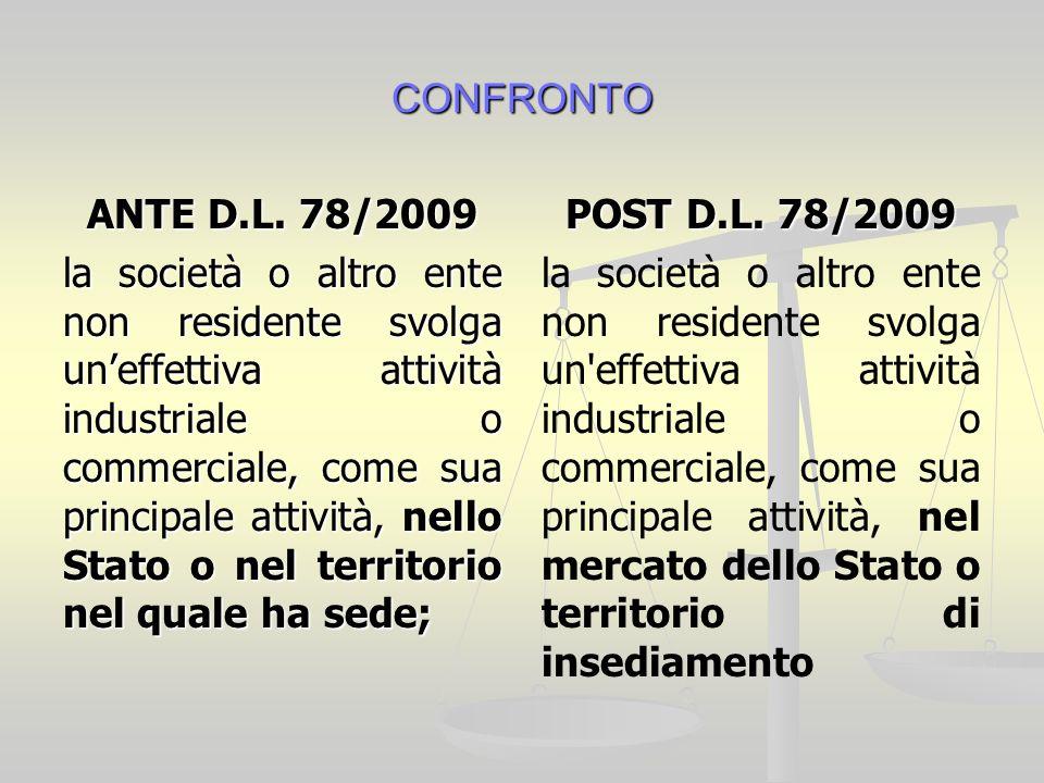 CONFRONTO ANTE D.L. 78/2009 la società o altro ente non residente svolga uneffettiva attività industriale o commerciale, come sua principale attività,