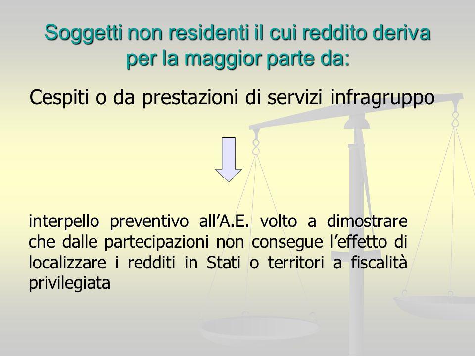 Soggetti non residenti il cui reddito deriva per la maggior parte da: Cespiti o da prestazioni di servizi infragruppo interpello preventivo allA.E.