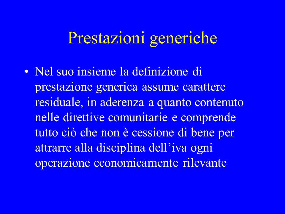 Prestazioni generiche Nel suo insieme la definizione di prestazione generica assume carattere residuale, in aderenza a quanto contenuto nelle direttiv