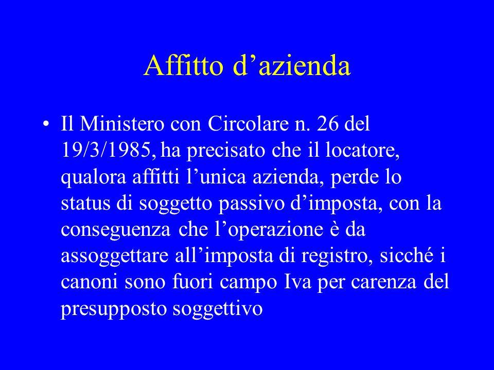Affitto dazienda Il Ministero con Circolare n. 26 del 19/3/1985, ha precisato che il locatore, qualora affitti lunica azienda, perde lo status di sogg