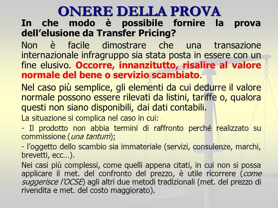 ONERE DELLA PROVA In che modo è possibile fornire la prova dellelusione da Transfer Pricing.