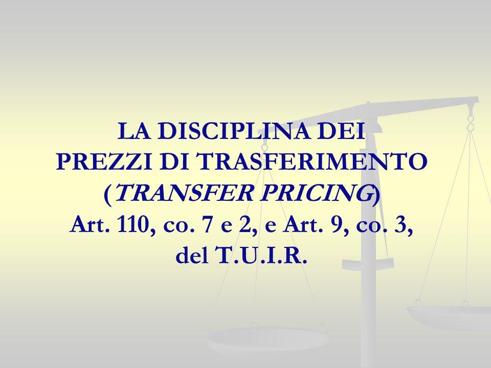LA DISCIPLINA DEI PREZZI DI TRASFERIMENTO (TRANSFER PRICING) Art.
