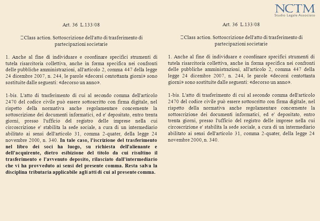 Art. 36 L.133/08 Class action. Sottoscrizione dell'atto di trasferimento di partecipazioni societarie 1. Anche al fine di individuare e coordinare spe