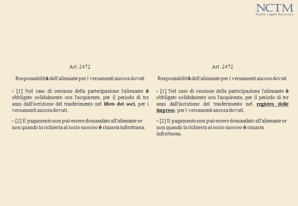 Art. 2472 Responsabilit à dell'alienante per i versamenti ancora dovuti - [1] Nel caso di cessione della partecipazione l'alienante è obbligato solida