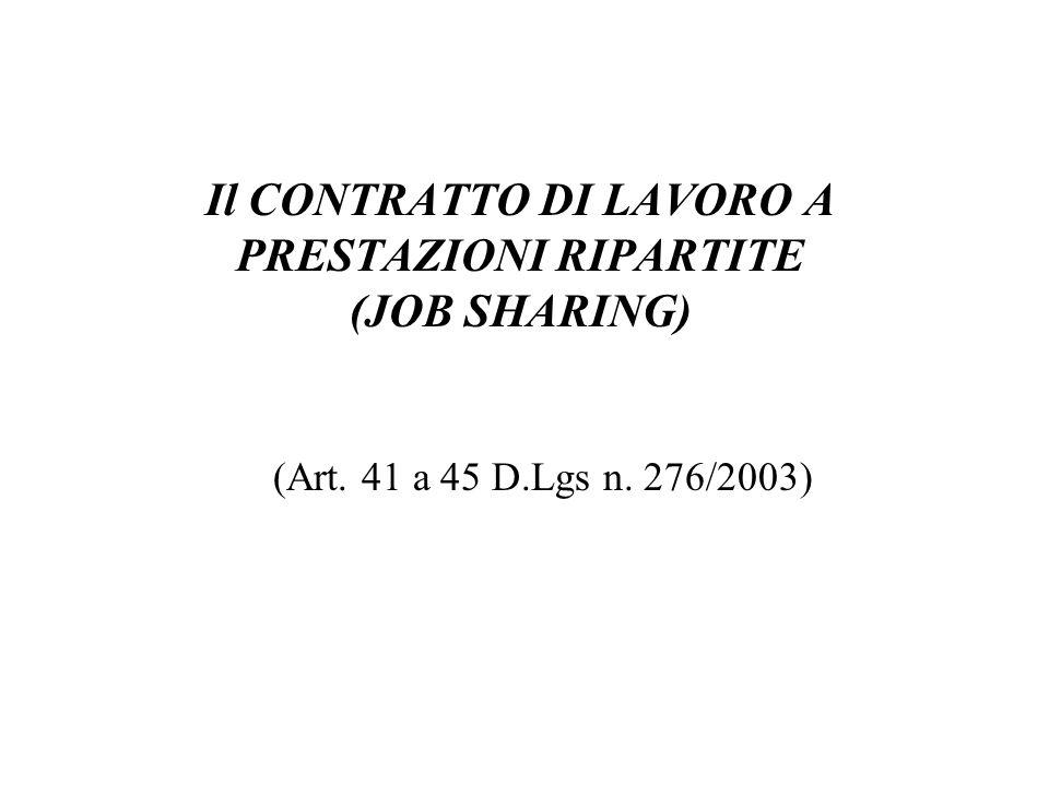 Il CONTRATTO DI LAVORO A PRESTAZIONI RIPARTITE (JOB SHARING) (Art. 41 a 45 D.Lgs n. 276/2003)
