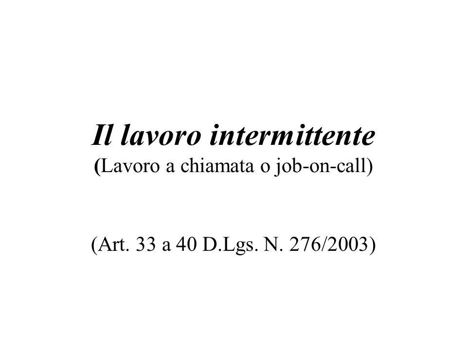 Il lavoro intermittente (Lavoro a chiamata o job-on-call) (Art. 33 a 40 D.Lgs. N. 276/2003)