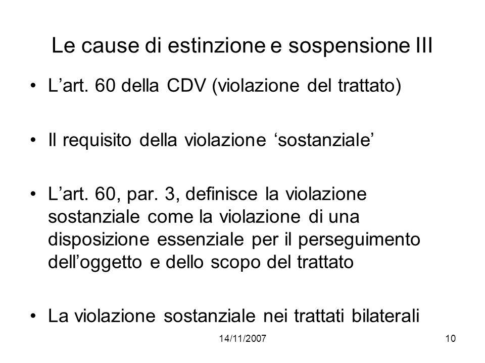 14/11/200710 Le cause di estinzione e sospensione III Lart. 60 della CDV (violazione del trattato) Il requisito della violazione sostanziale Lart. 60,