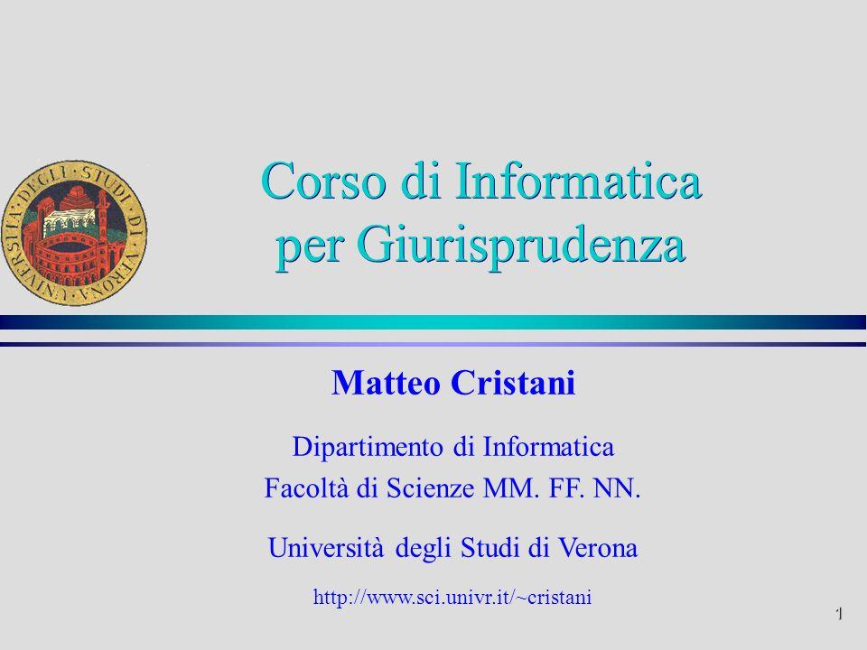 1 Matteo Cristani Dipartimento di Informatica Facoltà di Scienze MM.
