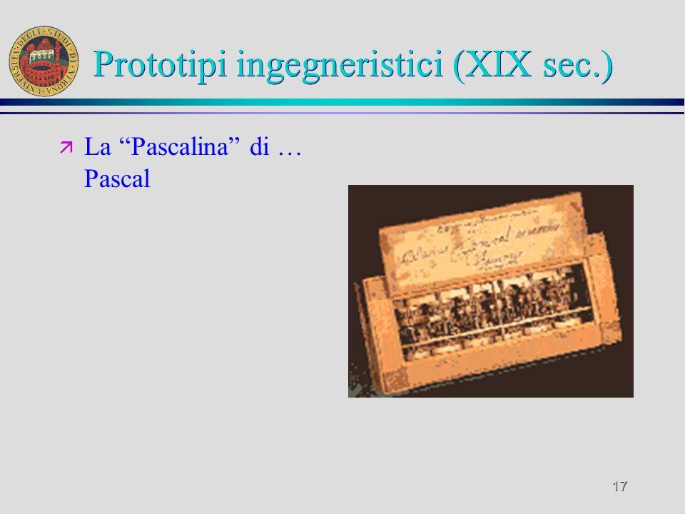 16 Prototipi ingegneristici (XIX sec.) ä La macchina analitica di Charles Babbage