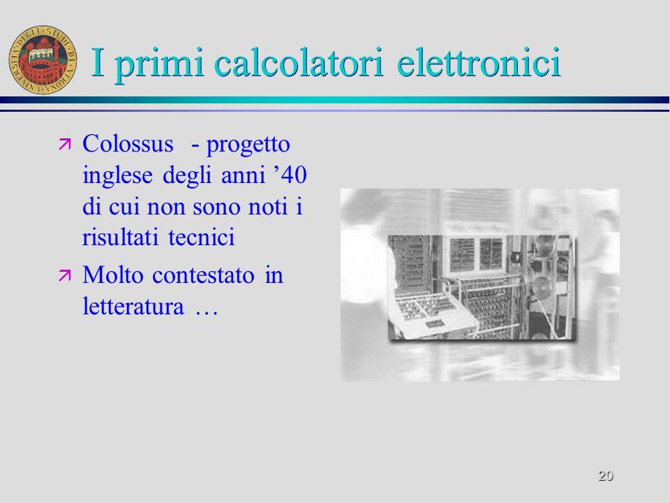 19 Calcolatori elettromeccanici ä Il calcolatore elettromeccanico di Zuse