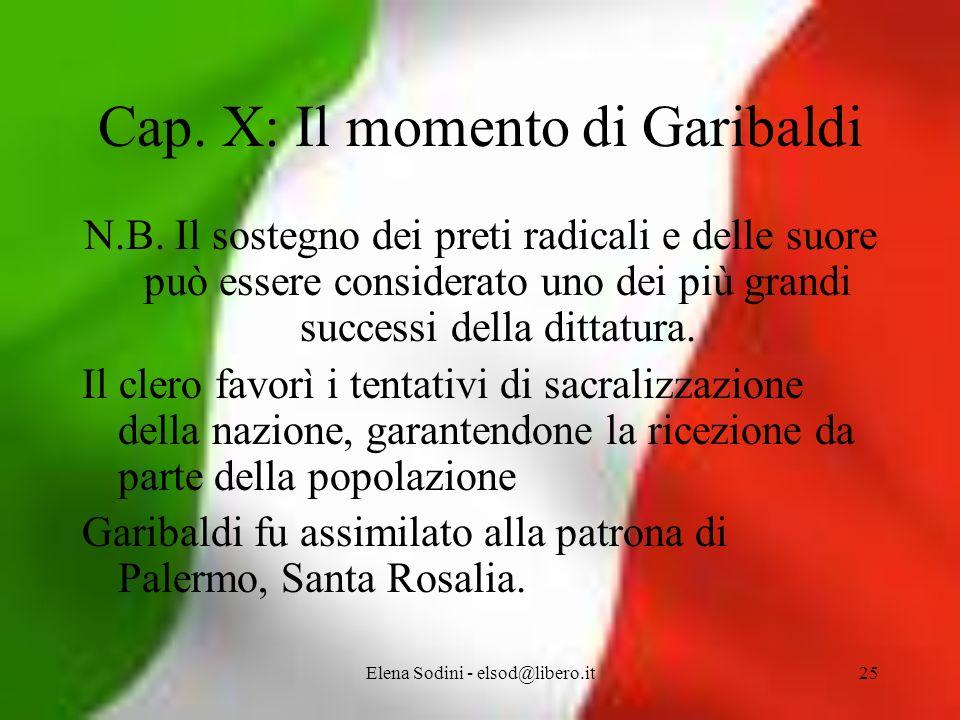 Elena Sodini - elsod@libero.it25 Cap.X: Il momento di Garibaldi N.B.