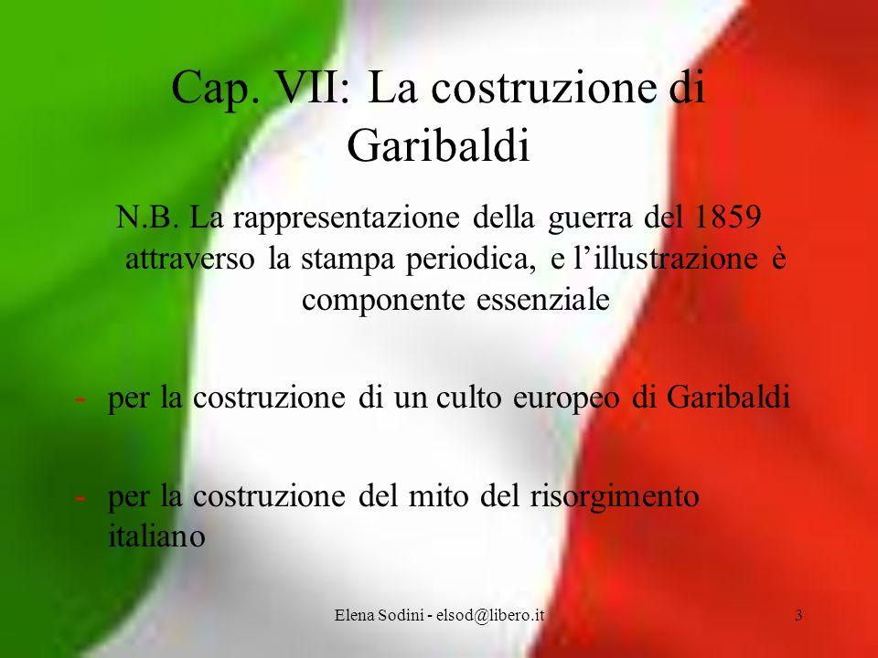 Elena Sodini - elsod@libero.it3 Cap.VII: La costruzione di Garibaldi N.B.