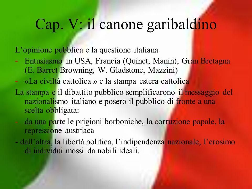 Cap. V: il canone garibaldino Lopinione pubblica e la questione italiana - Entusiasmo in USA, Francia (Quinet, Manin), Gran Bretagna (E. Barret Browni