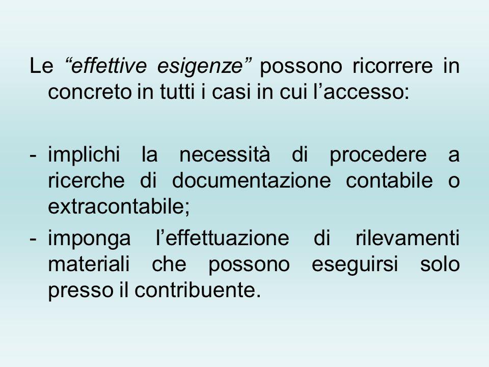 Le effettive esigenze possono ricorrere in concreto in tutti i casi in cui laccesso: -implichi la necessità di procedere a ricerche di documentazione