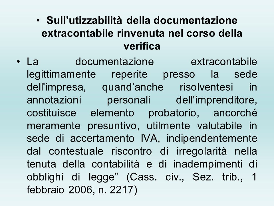 Sullutizzabilità della documentazione extracontabile rinvenuta nel corso della verifica La documentazione extracontabile legittimamente reperite press