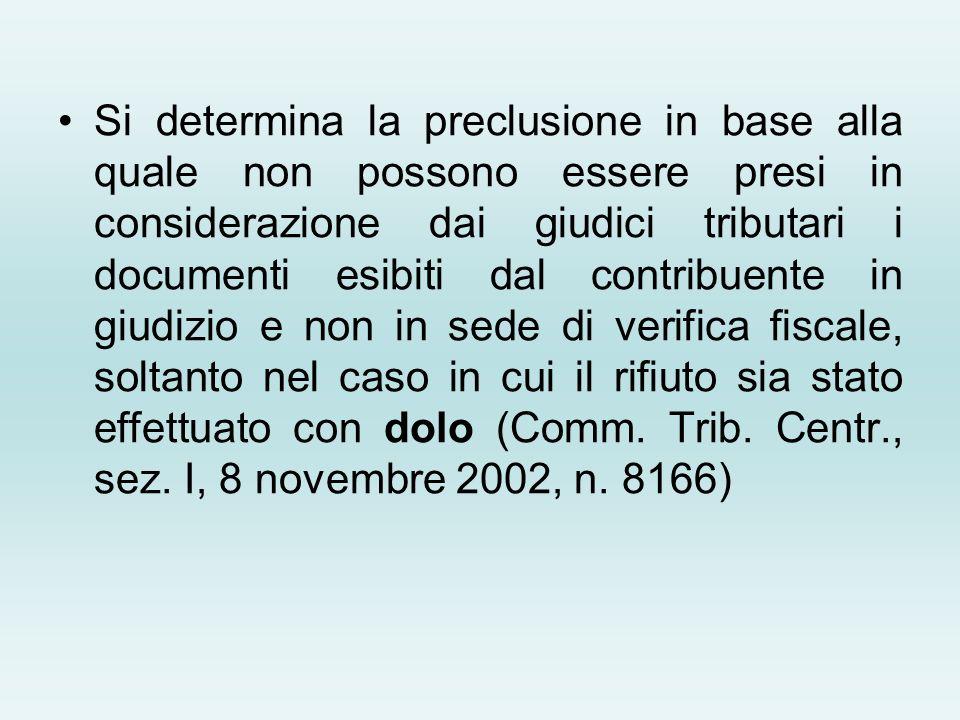 Si determina la preclusione in base alla quale non possono essere presi in considerazione dai giudici tributari i documenti esibiti dal contribuente i