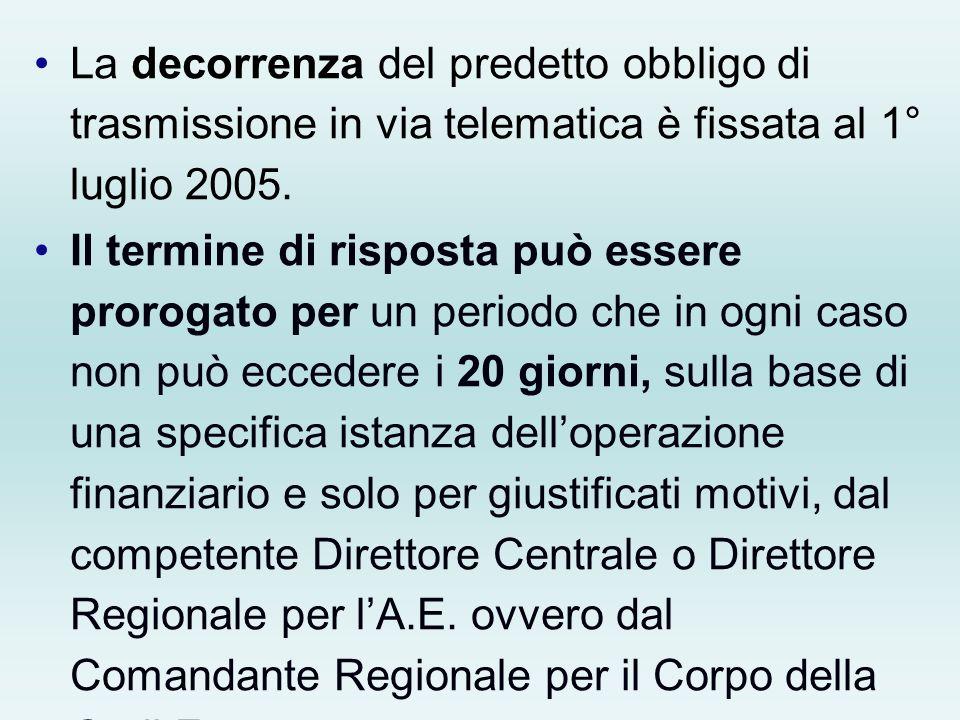 La decorrenza del predetto obbligo di trasmissione in via telematica è fissata al 1° luglio 2005. Il termine di risposta può essere prorogato per un p