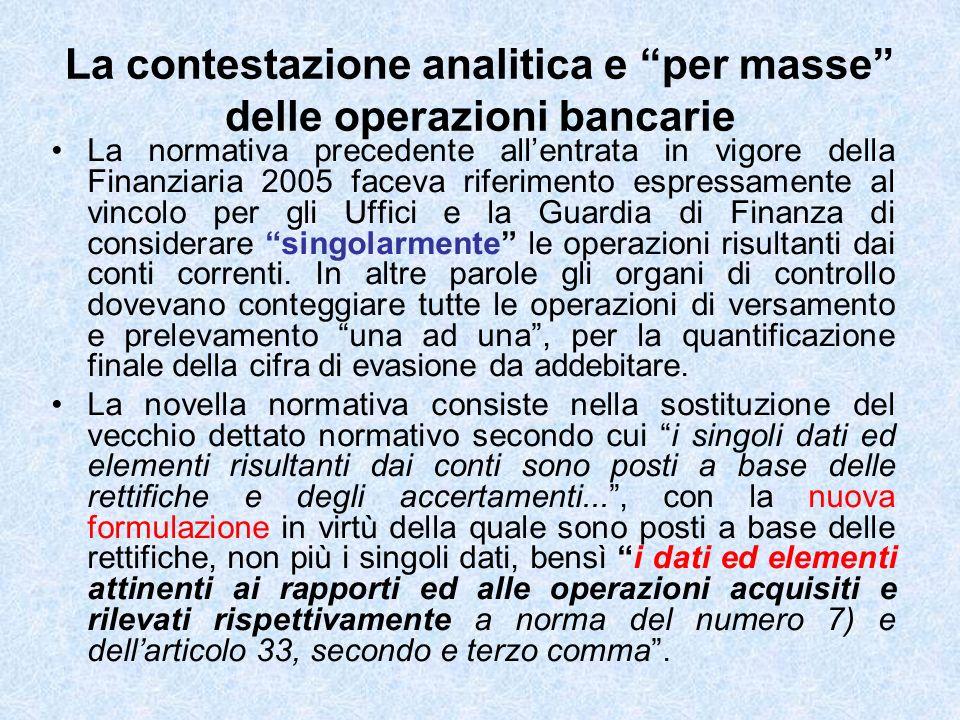 La contestazione analitica e per masse delle operazioni bancarie La normativa precedente allentrata in vigore della Finanziaria 2005 faceva riferiment