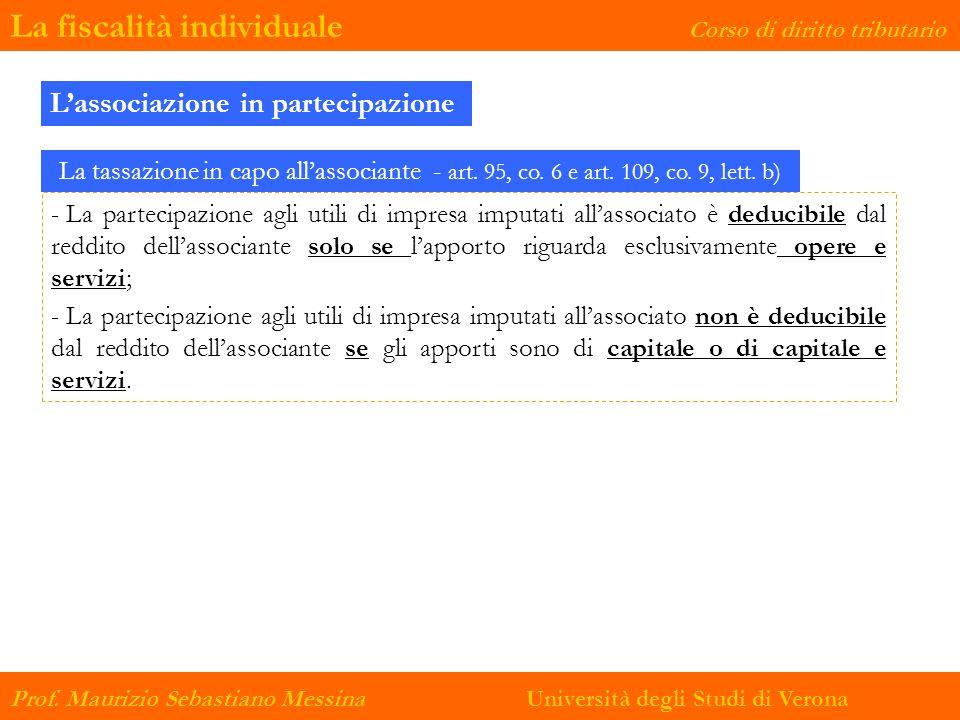 La fiscalità individuale Corso di diritto tributario Prof. Maurizio Sebastiano Messina Università degli Studi di Verona Lassociazione in partecipazion