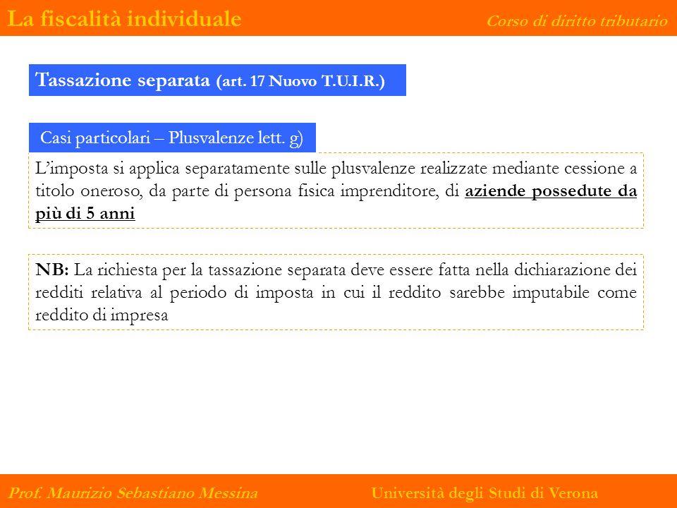 La fiscalità individuale Corso di diritto tributario Prof. Maurizio Sebastiano Messina Università degli Studi di Verona Limposta si applica separatame