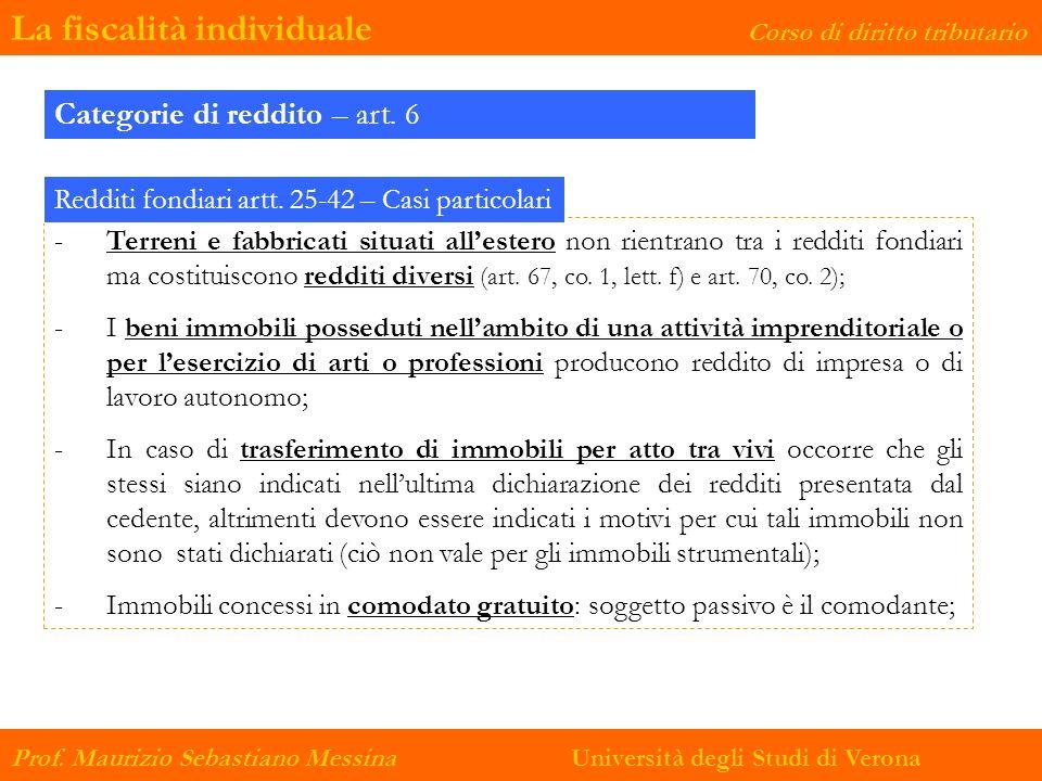 La fiscalità individuale Corso di diritto tributario Prof. Maurizio Sebastiano Messina Università degli Studi di Verona Categorie di reddito – art. 6