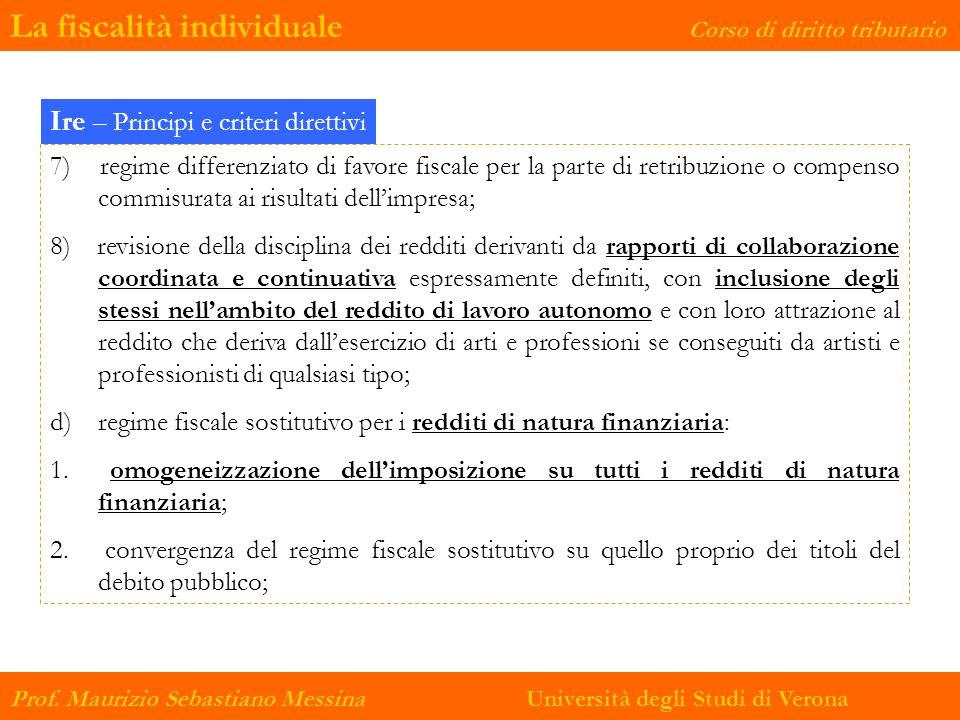 La fiscalità individuale Corso di diritto tributario Prof. Maurizio Sebastiano Messina Università degli Studi di Verona Ire – Principi e criteri diret